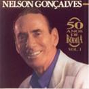 Nelson Gonçalves - 50 Anos De Boemia - Vol.I